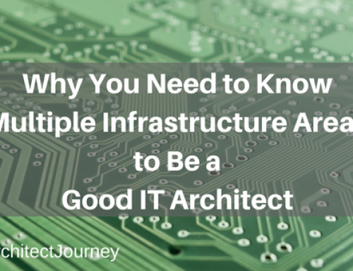 Why You Need to Know Multiple Infrastructure Areas to Be a Good IT Architect