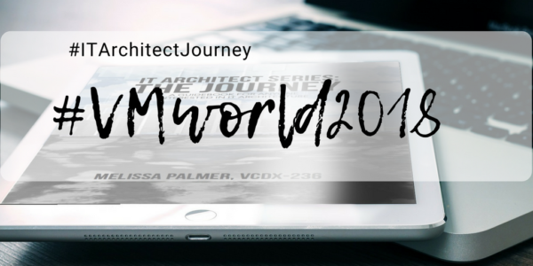 VMworld 2018 IT Architect Journey Infrastructure